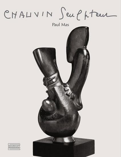 Catalog raisonné: Chauvin Sculptor by Paul Louis Rinuy and Paul Mas. bilingual edition